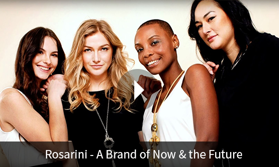 ROSARINI - A Brand of Now and the Future